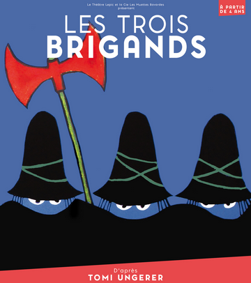 Les Trois Brigands - Théâtre Lepic - Paris 18è