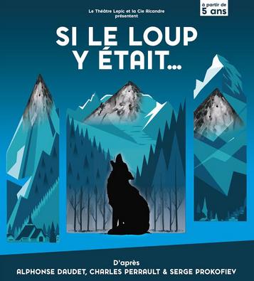 Si le loup y était…Théâtre Lepic - Paris 18è